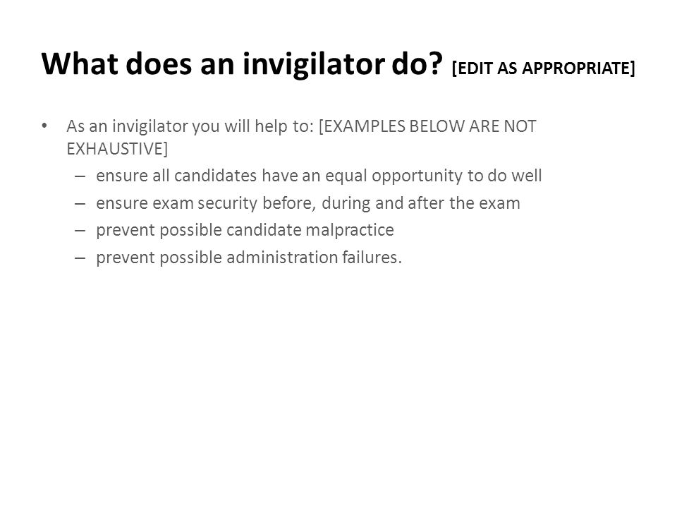 What does an invigilator do [EDIT AS APPROPRIATE]